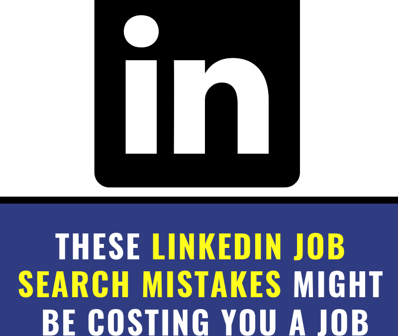 6 LinkedIn Job Search Mistakes That Might Be Holding You Back