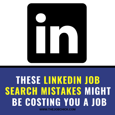 6 LinkedIn Profile Mistakes That Can Hurt Your Job Search