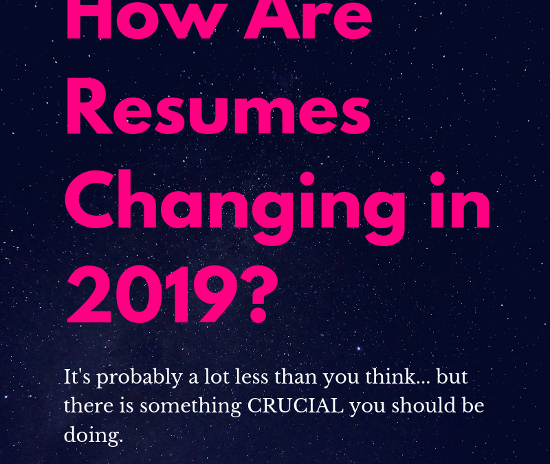 How Are Resumes Changing In 2019?