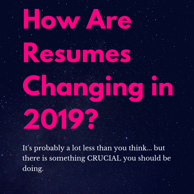 How are resumes changing in 2019 - Resume trends for 2019