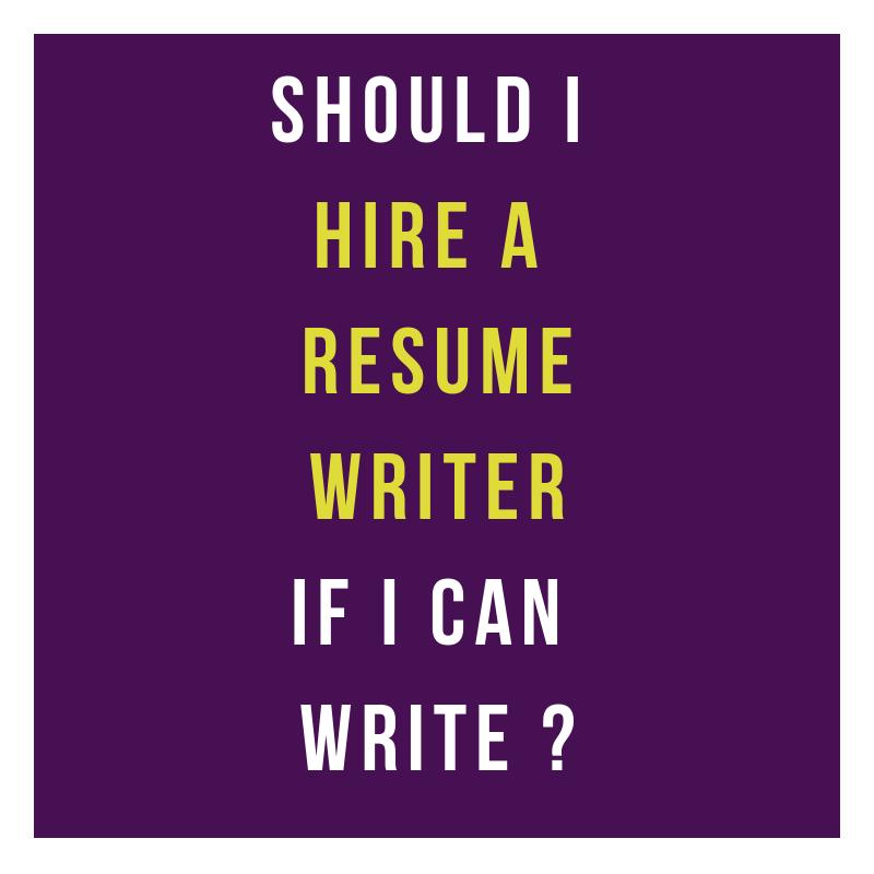 I'm a good writer, should I hire a resume service to help me