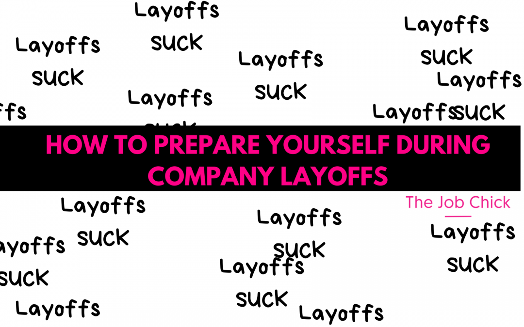 How To Prepare Yourself During Company Layoffs