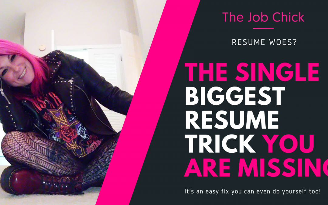The Single Biggest Resume Trick You Are Missing: And HOW to DO IT!