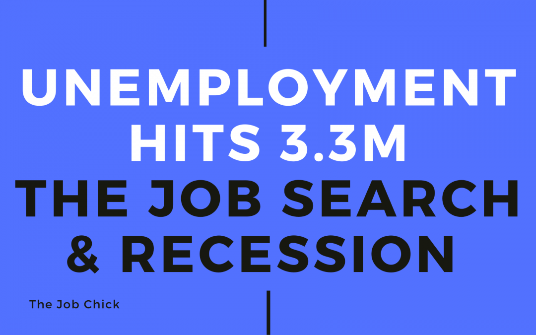 Unemployment Hits 3.3M – The Job Search & Recession